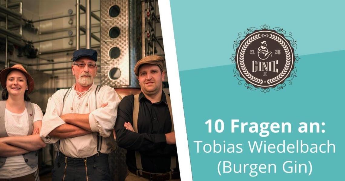 10 Fragen an Tobias Wiedelbach - Burgen Gin