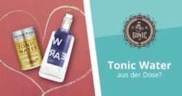 Warum Du Tonic Water aus der Dose der Flasche vorziehen solltest